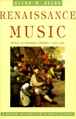 Image for Renaissance Music: Music in Western Europe, 1400-1600 (The Norton Introduction to Music History)