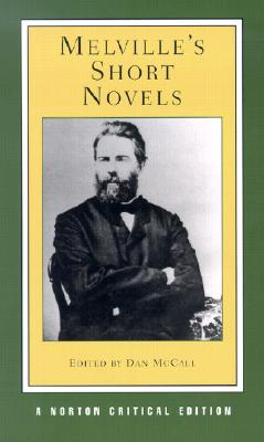 Image for Melville's Short Novels (First Edition)  (Norton Critical Editions)