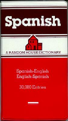 Image for The Random House Spanish Dictionary Spanish - English, English - Spanish / Espanol - Ingles, Ingles - Espanol