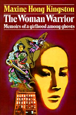 Image for The Woman Warrior: Memoirs of a Girlhood Among Ghosts