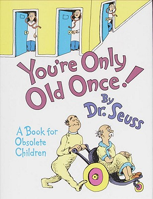 Image for You're Only Old Once!: A Book for Obsolete Children