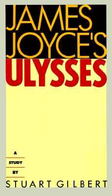 James Joyce's Ulysses:  A Study, Stuart Gilbert