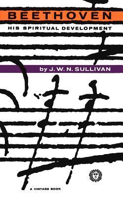 Beethoven: His Spiritual Development, Sullivan, J. W. N.