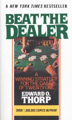 Image for Beat the Dealer: a Winning Strategy for the Game of Twenty One