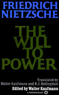 The Will to Power, Nietzsche, Friedrich