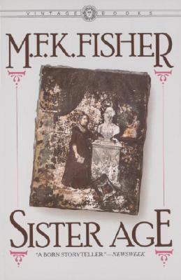 Sister Age, Fisher, M. F. K.