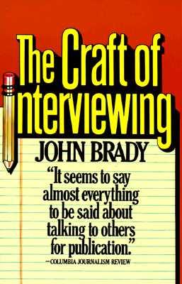 The Craft of Interviewing, Brady, John