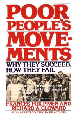 Poor People's Movements: Why They Succeed, How They Fail, Piven, Frances Fox; Cloward, Richard
