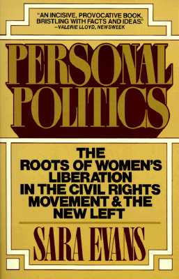 Image for Personal Politics: The Roots of Women's Liberation in the Civil Rights Movement and the New Left