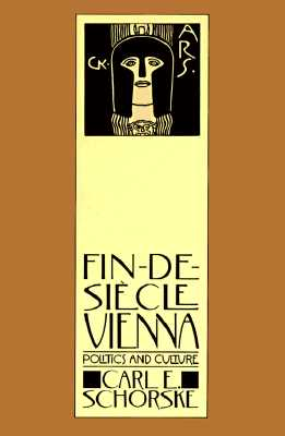 Image for Fin-De-Siecle Vienna: Politics and Culture