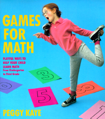 Image for Games for Math: Playful Ways to Help Your Child Learn Math, From Kindergarten to Third Grade