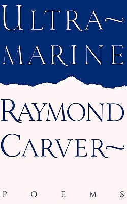 Ultramarine: Poems, Carver, Raymond