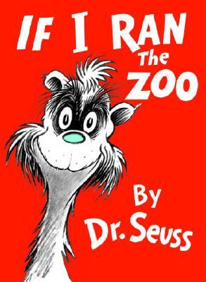 If I Ran the Zoo (Classic Seuss), Seuss, Dr.