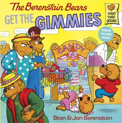 Image for The Berenstain Bears Get the Gimmies