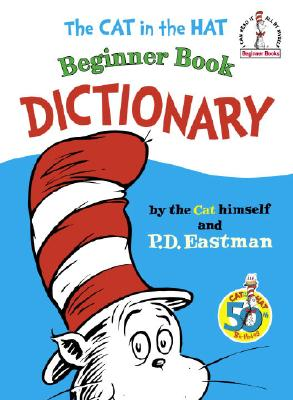 Image for The Cat in the Hat Beginner Book Dictionary (I Can Read It All by Myself Beginner Books)