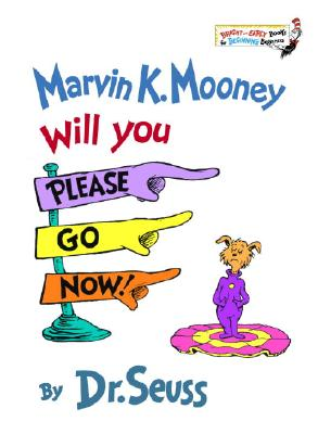 Marvin K. Mooney Will You Please Go Now!  (Bright and Early Books for Beginning Beginners), Seuss, Dr.