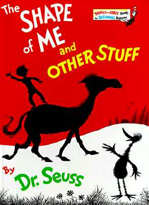 The Shape of Me and Other Stuff, Seuss, Dr.