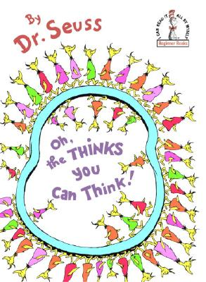 OH, THE THINKS YOU CAN THINK!, Seuss, Dr