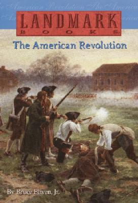 The American Revolution (Landmark Books), Bruce Jr Bliven