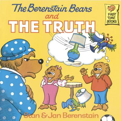 Image for The Berenstain Bears and the Truth (First Time Books(R))