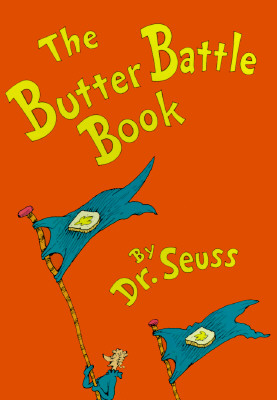 Image for The Butter Battle Book: (New York Times Notable Book of the Year) (Classic Seuss)