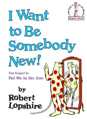 Image for I Want to Be Somebody New! (Beginner Books(R))