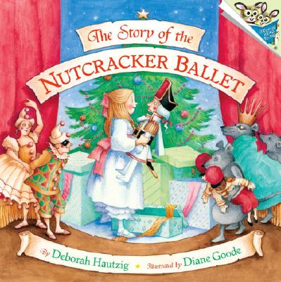The Story of the Nutcracker Ballet, Hautzig, Deborah
