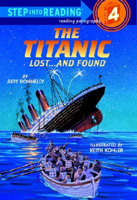 The Titanic: Lost and Found (Step-Into-Reading, Step 4), Judy Donnelly