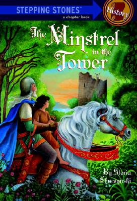 The Minstrel in the Tower; in a Dark and Dangerous Time, a Brother and Sister Embark on a Perilous Quest, Skurzynski, Gloria