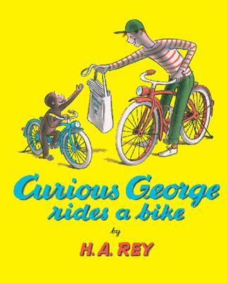 "Curious George Rides a Bike, ""Rey, H. A."""