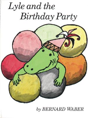 "Lyle and the Birthday Party (Lyle the Crocodile), ""Waber, Bernard"""