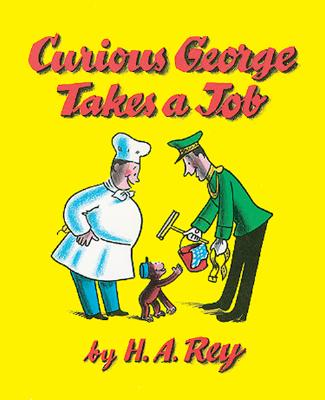 "Curious George Takes a Job, ""Rey, H. A."""