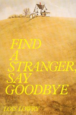 """""""Find a Stranger, Say Goodbye"""", """"Lowry, Lois"""""""