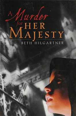 A Murder for Her Majesty, Hilgartner, Beth