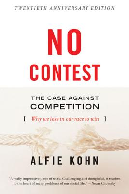No Contest: The Case Against Competition, Kohn, Alfie