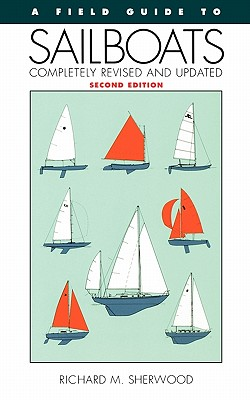 A Field Guide to Sailboats of North America, Sherwood, Richard M.