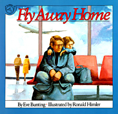 FLY AWAY HOME, EVE/ HIMLER BUNTING