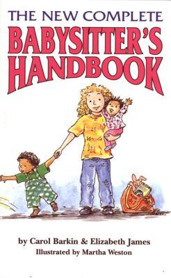 New Complete Babysitters Handbook, Barkin,Carol/James,Elizabeth/ Weston,Martha
