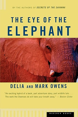 Image for The Eye of the Elephant: An Epic Adventure in the African Wilderness