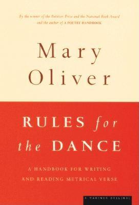 Image for Rules for the Dance: A Handbook for Writing and Reading Metrical Verse