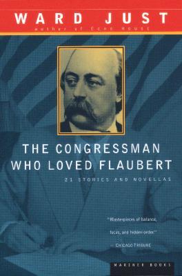 "The Congressman Who Loved Flaubert: 21 Stories and Novellas, ""Just, Ward"""