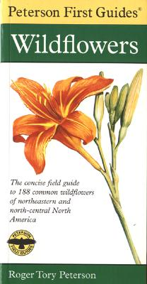 Peterson First Guide to Wildflowers of Northeastern and North-central North America, Peterson, Roger Tory
