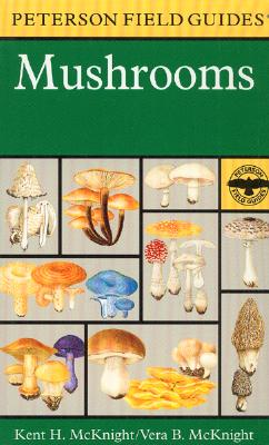 A Field Guide to Mushrooms: North America (Peterson Field Guides), McKnight, Kent H.; McKnight, Vera B.