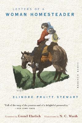 "Letters of a Woman Homesteader, ""Stewart, Elinore Pruitt"""