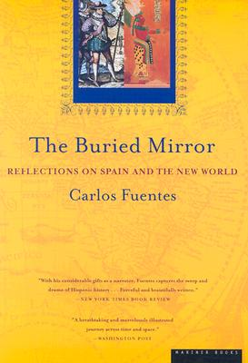The Buried Mirror: Reflections on Spain and the New World, Fuentes, Carlos