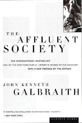 """The Affluent Society, """"Galbraith, John  Kenneth"""""""