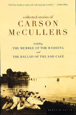 """""""Collected Stories of Carson McCullers, including The Member of the Wedding and The Ballad of the Sad Cafe"""", """"McCullers, Carson"""""""
