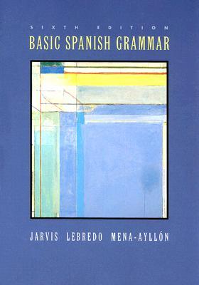 Basic Spanish Grammar, Jarvis, Ana; Lebredo, Raquel; Mena-Ayllon, Francisco