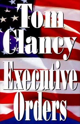 Executive Orders, Clancy, Tom