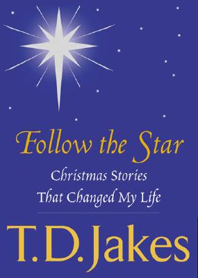 Image for Follow the Star: Christmas Stories That Changed My Life
